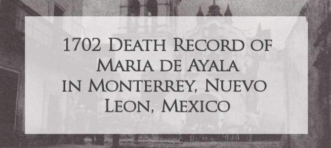 1702 Church Death Record of Maria de Ayala in Monterrey, Nuevo Leon, Mexico