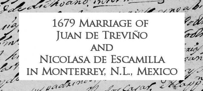 1679 Church Marriage of Juan de Treviño and Nicolasa Escamilla in Monterrey, Nuevo Leon, Mexico