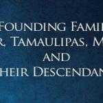 The Founding Families of Mier, Tamaulipas, Mexico and Their Descendants