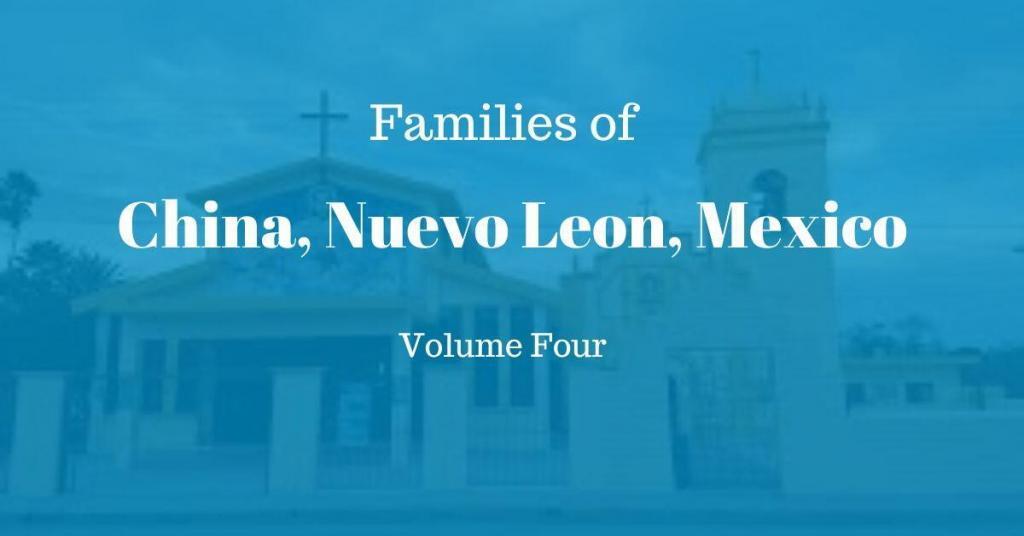 Families of China, Nuevo Leon, Mexico Volume Four