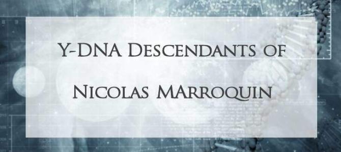 Y-DNA Descendants of Nicolas Marroquin by Crispin Rendon