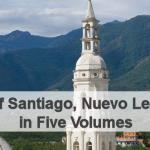 Families of Santiago Nuevo Leon Mexico in Five Volumes