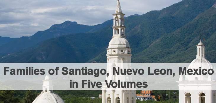 Families of Santiago Nuevo Leon Mexico in Five Volumes