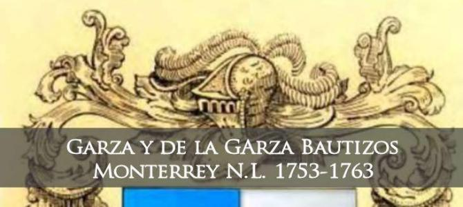 Bautizos de La Catedral de Monterrey N.L. Garza y De La Garza 1753-1763