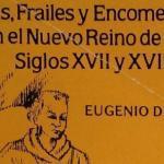 Indios, Frailes y Encomenderos en el Nuevo Reino de Leon Siglos XVII y XVIII