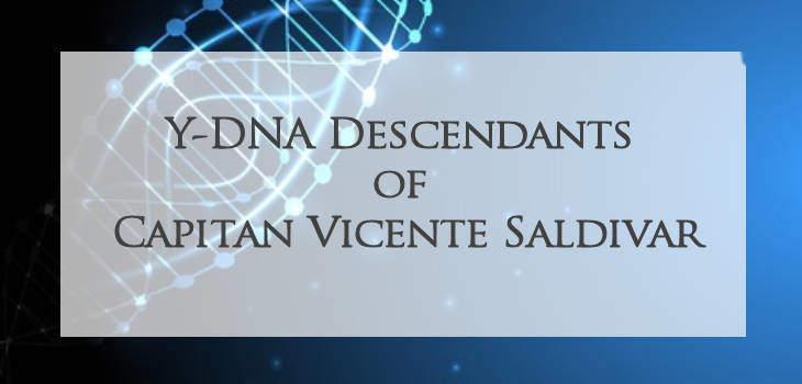 Y-DNA Descendants of Capitan Vicente Saldivar