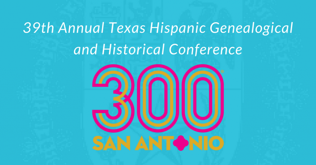 39th Annual Texas Hispanic Genealogical and Historical Conference