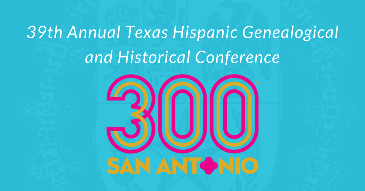 Annual Texas Hispanic Genealogical and Historical Conference