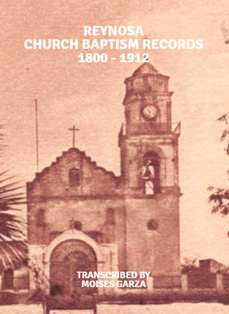 Reynosa Baptism Church Records 1800 - 1912