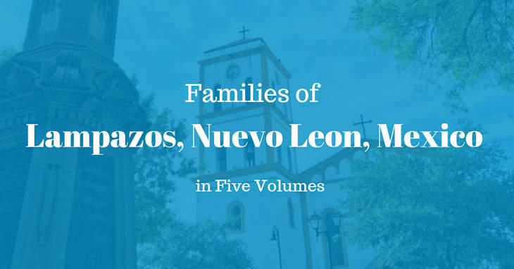 Families of Lampazos, Nuevo Leon, Mexico in Five Volumes