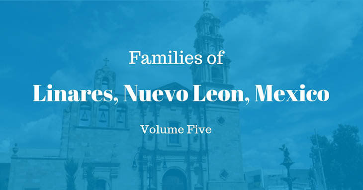 Families of Linares, Nuevo Leon, Mexico Volume Five