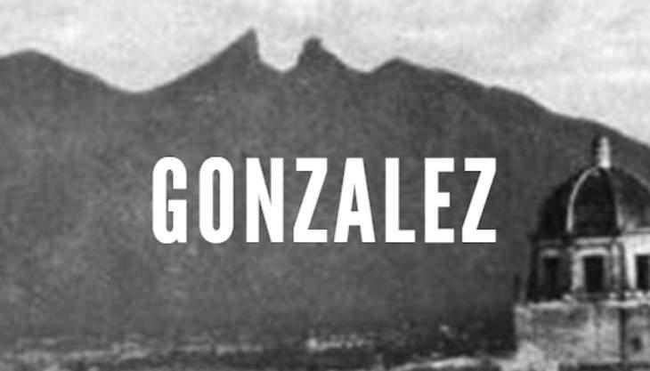 Gonzalez - Last Names of Nuevo Leon