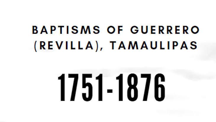 Baptisms of Guerrero (Revilla), Tamaulipas 1751-1876