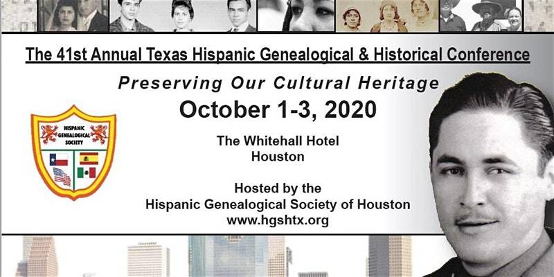 41st Annual Texas Hispanic Genealogical & Historical Conference