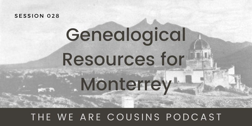 Genealogical Resources for Monterrey - Welester Alvarado