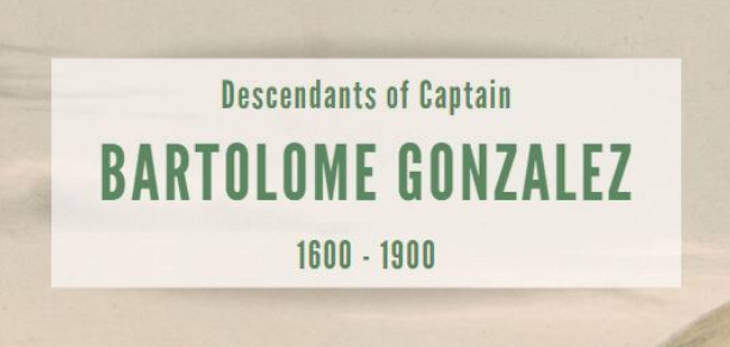 Descendants of Captain Bartolome Gonzalez 1600-1900