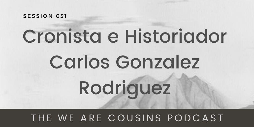 Cronista e Historiador Carlos Gonzalez Rodriguez