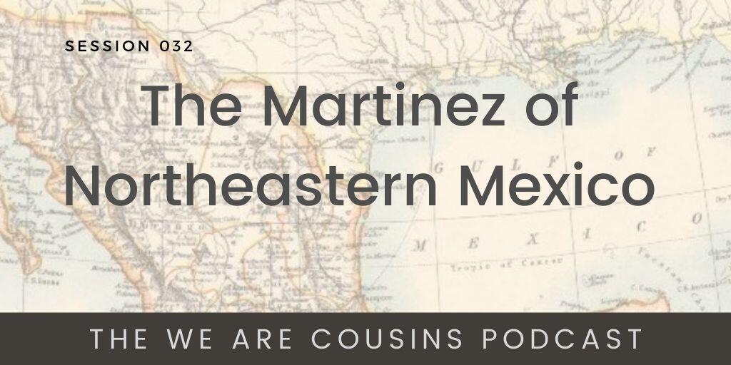 WAC-032: The Martinez of Northeastern Mexico