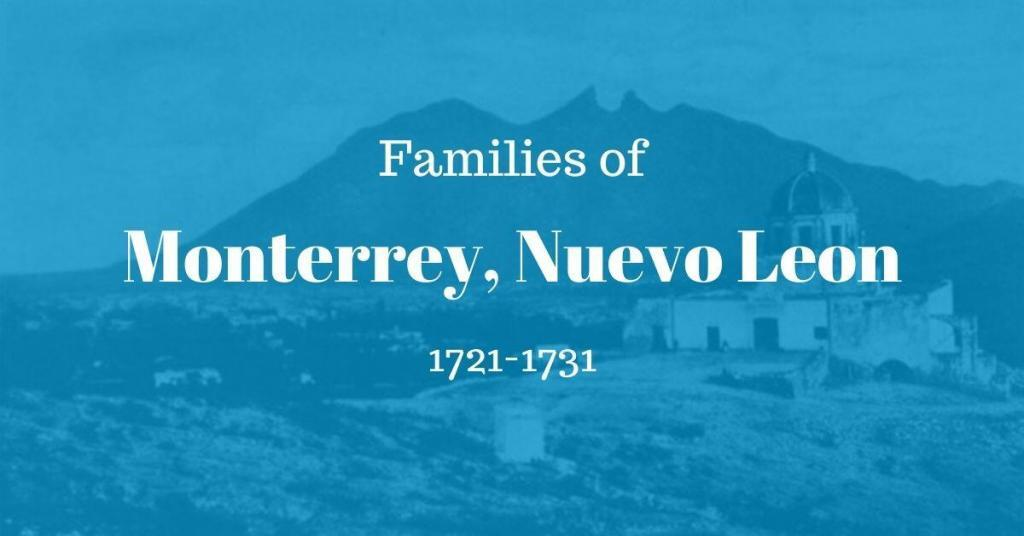 Families of Monterrey, Nuevo Leon, Mexico 1721-1731
