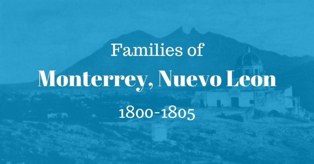 Families of Monterrey, Nuevo Leon, Mexico 1800-1805