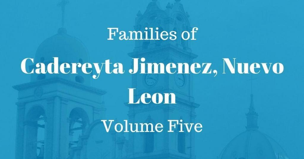 Families of Cadereyta, Nuevo Leon, Mexico Volume Five