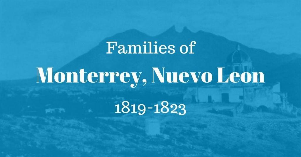 Families of Monterrey, Nuevo Leon, Mexico 1819-1823