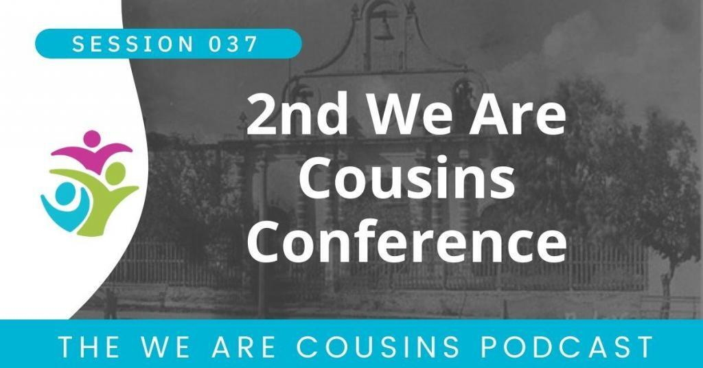2nd We Are Cousins Conference