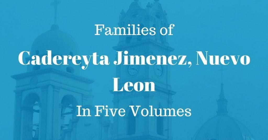 Families of Cadereyta Jimenez in Five Volumes