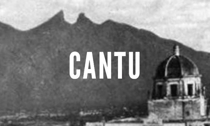Cantu Last Names of Nuevo Leon