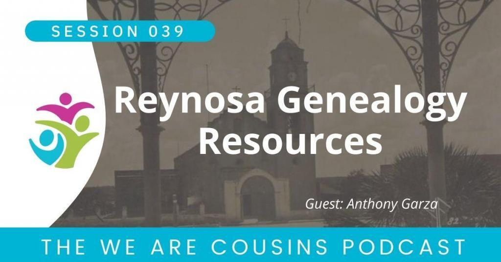 WAC-039: Reynosa Genealogical Resources