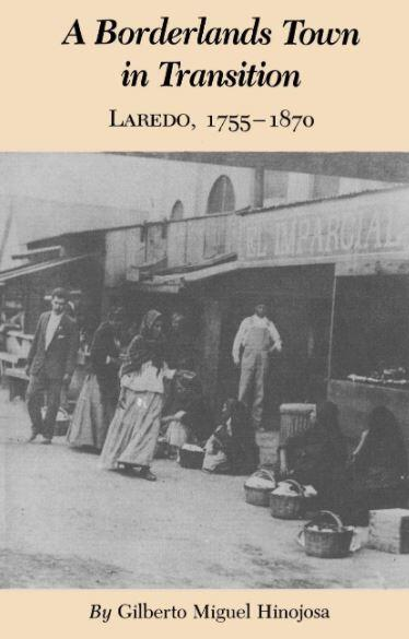 A Borderlands Town in Transition Laredo 1755-1870