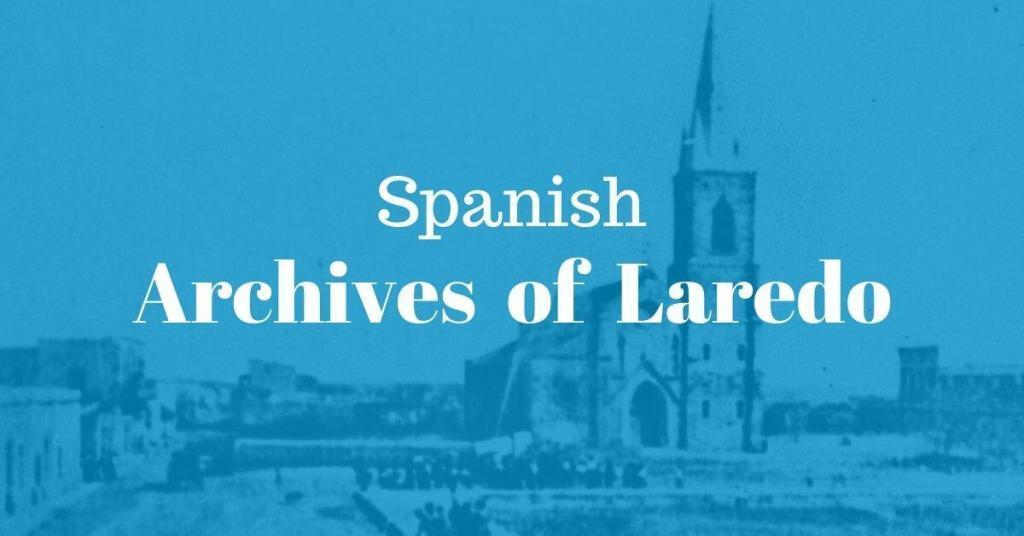 Spanish Archives of Laredo